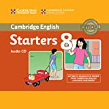 Cambridge English Young Learners 8 Starters Audio CD: Authentic Examination Papers from Cambridge English Language Assessment