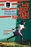 'We Need New Names' von NoViolet Bulawayo