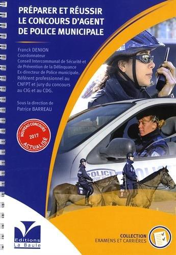 Préparer et réussir le concours d'agent de police municipale 2017