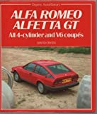 Alfa Romeo Alfetta GT - All 4 Cylinder and V6 Coupes by David Owen (1985-08-22)