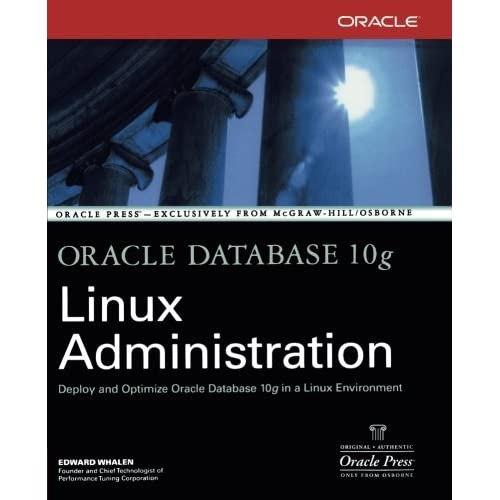 Oracle Database 10g Linux Administration by Edward Whalen (2005-10-31)
