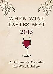 By Matthias K. Thun When Wine Tastes Best 2015: A Biodynamic Calendar for Wine Drinkers (When Wine Tastes Best: A Biodyn [Paperback]