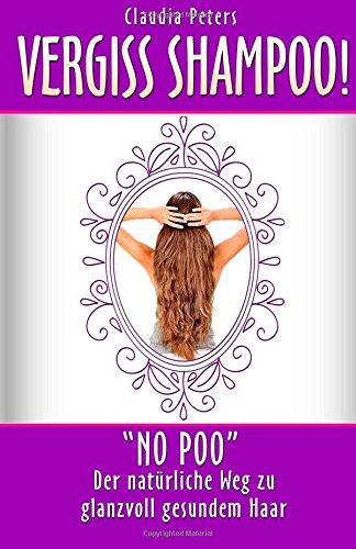 vergiss-shampoo-no-poo-der-naturliche-weg-zu-glanzvoll-gesundem-haar