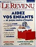 REVENU (LE) du 01/06/1996 - AIDEZ VOS ENFANTS - CREDITS - LOGEMENTS - DONATIONS - ASSURANCES - CARTES BANCAIRES - ASSURANCE-VIE