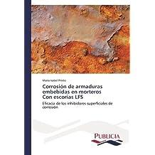 Corrosión de armaduras embebidas en morteros  Con escorias LFS