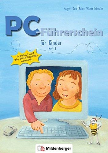 PC-Führerschein für Kinder, Schülerheft 1: Für Windows 7 und 10, Office 2007/2010/2013/2016, OpenOffice
