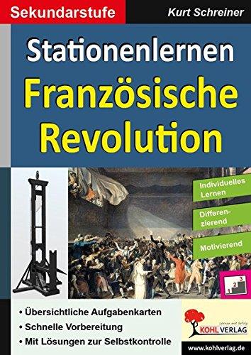 Stationenlernen Französische Revolution: Kopiervorlagen zum Einsatz in der Sekundarstufe