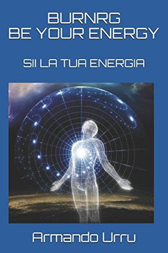 BURNRG - BE YOUR ENERGY: SII LA TUA ENERGIA