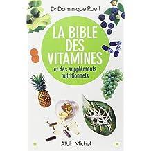 La Bible des vitamines et des suppléments nutritionnels : Pour  prendre sa santé en main