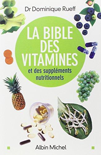 La Bible des vitamines et des supplments nutritionnels : Pour  prendre sa sant en main