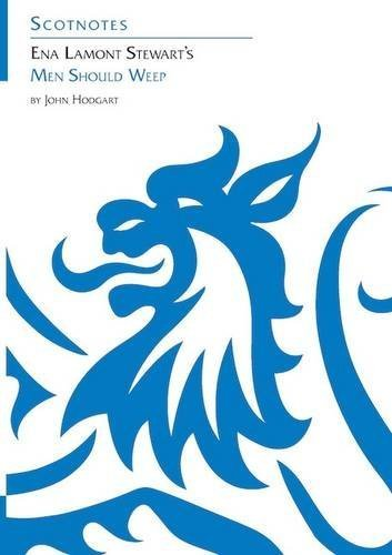 Ena Lamont Stewart's Men Should Weep (Scotnotes Study Guides) by John Hodgart (2015-10-09)