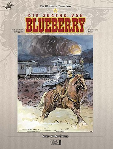 Blueberry Chroniken 13: Terror an der Grenze