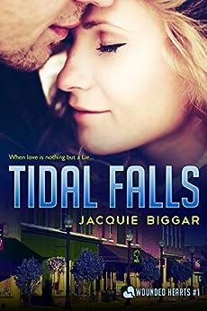 Tidal Falls: Wounded Hearts- Book 1 (English Edition) di [Biggar, Jacquie]