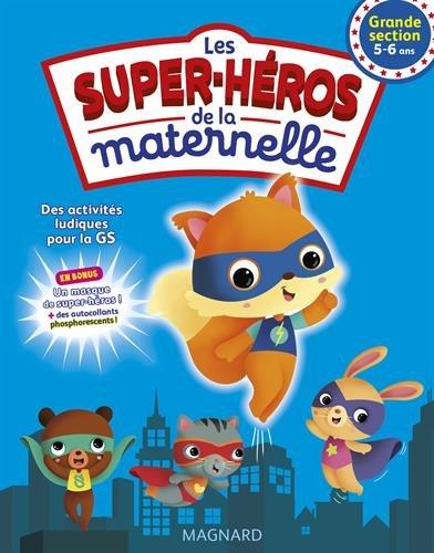 Les super-héros de la maternelle - Grande Section par Patrick Morize