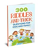 Riddles and Brain Teasers: 300 Riddles and Trick Questions for Kids and Family (Riddles Series Book 4)