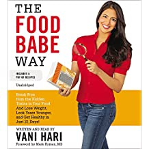 The Food Babe Way: Break Free from the Hidden Toxins in Your Food and Lose Weight, Look Years Younger, and Get Healthy in Just Twenty-one Days; Library Edition, Includes