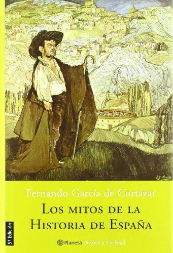 Los mitos de la historia de España (Historia Y Sociedad)