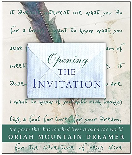 Opening The Invitation: The Poem That Has Touched Lives Around the World por Oriah Mountain Dreamer