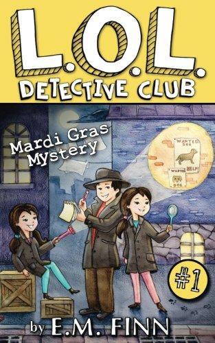 Mardi Gras Mystery: Volume 1 (LOL Detective Club)