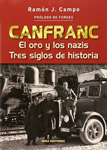 Descargar Libro Canfranc: El oro y los nazis. Tres siglos de historia de Ramón J. Campo Fraile