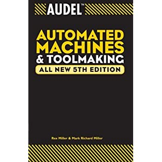 Audel Automated Machines and Toolmaking by Rex Miller (2004-02-20)
