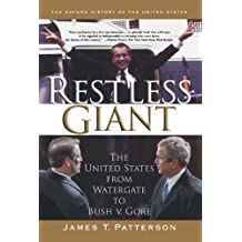 Restless Giant: The United States from Watergate to Bush v. Gore (Oxford History of the United States) by James T. Patterson (2007-03-05)