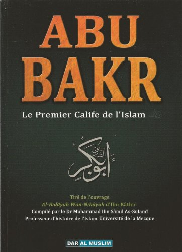 Descargar Libro ABU BAKR : Le Premier Calife de L'Islam de Ibn Khatir