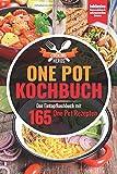 One Pot Kochbuch: Das Eintopf Kochbuch mit den 165 besten One Pot Rezepten Inklusive Suppeneinlagen und selbstgemachten Zutaten (One Pot Gerichte, Band 1) - Cooking Heros
