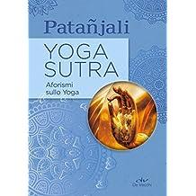 Yoga sutra. Aforismi sullo Yoga (Italian Edition)