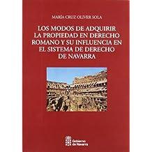 Los modos de adquirir la propiedaden derecho romano y su influenciaen el sistema de derecho de Navarra