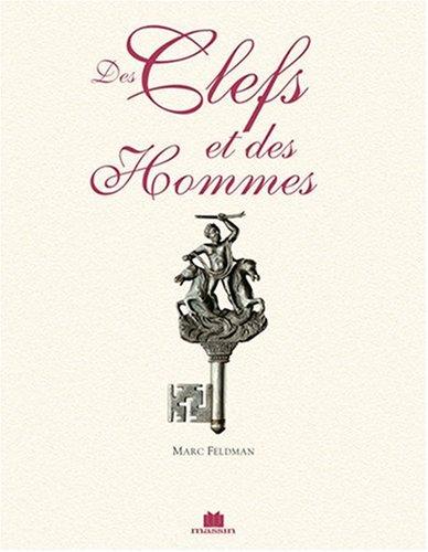 Des clefs et des hommes par Marc Feldman