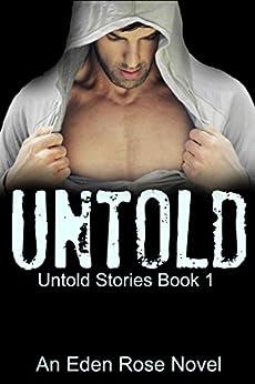 Untold (Untold Stories Book 1) by [Rose, Eden]
