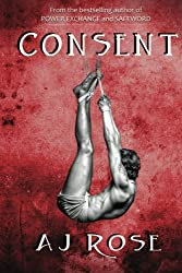 Consent (Power Exchange) (Volume 3) by AJ Rose (2015-02-01)