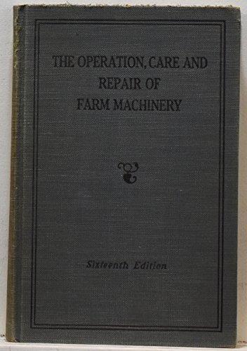 Operation Care & Repair of Farm Machinery 16TH Edition (John Deere Farm Equipment)