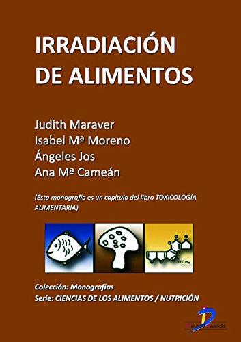 Irradiación de alimentos ( Este capitulo pertenece al libro Toxicología alimentaria ) (Spanish Edition)