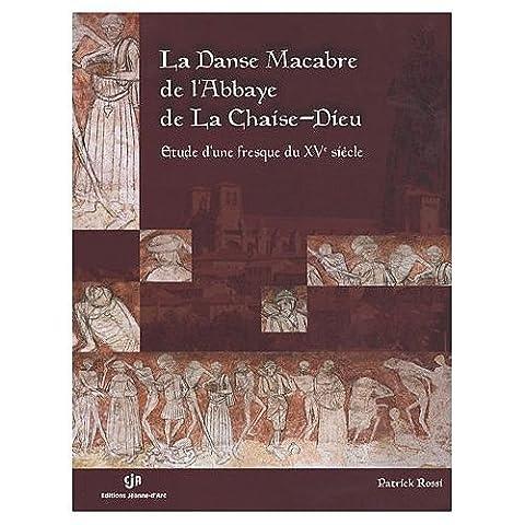 La danse macabre de l'Abbaye de la Chaise-Dieu : Etude