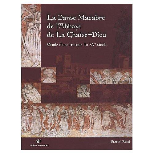 La danse macabre de l'Abbaye de la Chaise-Dieu : Etude d'une fresque du XVe siècle (1CD audio)