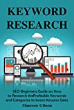 SEO 2018: Keyword Research (SEO Books and Keyword research step by step Book 3) (English Edition)