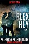 Alex Rey, Premières prémonitions