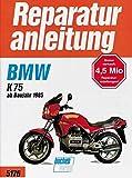 BMW K 75 (ab Baujahr 1985) (Reparaturanleitungen)