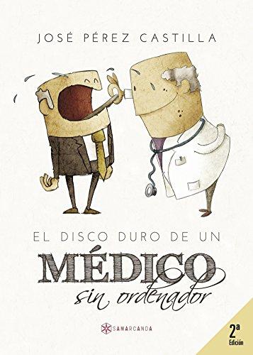 El disco duro de un médico sin ordenador por José  Pérez Castilla