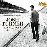 TURNER, Josh Live Across America