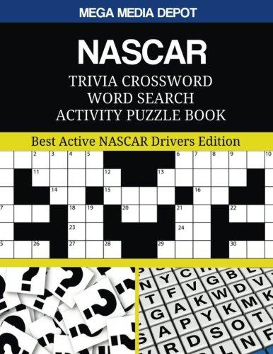 NASCAR Trivia Crossword Word Search Activity Puzzle Book: Best Active NASCAR Drivers Edition por Mega Media Depot