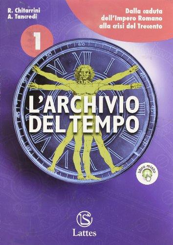 L'archivio Del Tempo.Versione Essenziale. Con Espansione Online. Per La Scuola Media: 1