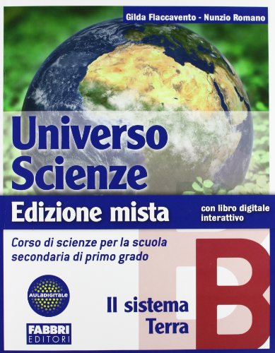 Universo scienze. Tomo B: Il sistema Terra. Per la Scuola media. Con espansione online