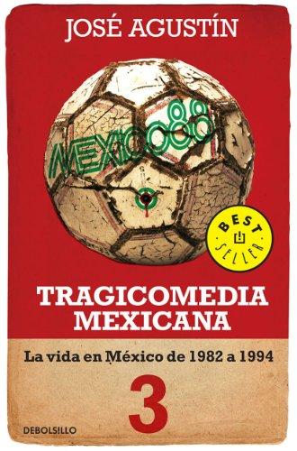 Tragicomedia mexicana 3 (Tragicomedia mexicana 3): La vida en México de 1982 a 1994 por Jose Agustin