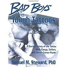 Bad Boys and Tough Tattoos (Haworth Series in Gay & Lesbian Studies)