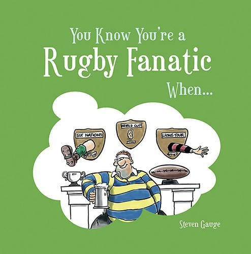 You Know You're a Rugby Fanatic When... by Steven Gauge (2010-04-01) par Steven Gauge