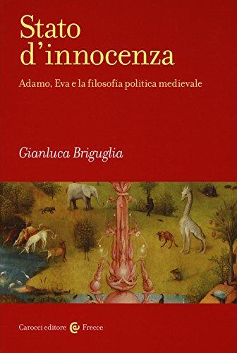 Stato d'innocenza. Adamo, Eva e la filosofia politica medievale (Frecce) por Gianluca Briguglia