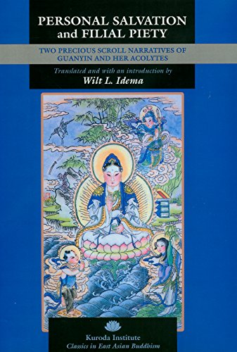 Personal Salvation and Filial Piety: Two Precious Scroll Narratives of Guanyin and Her Acolytes (Classics in East Asian Buddhism) (English Edition)